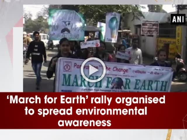 'March for Earth' rally organised to spread environmental awareness