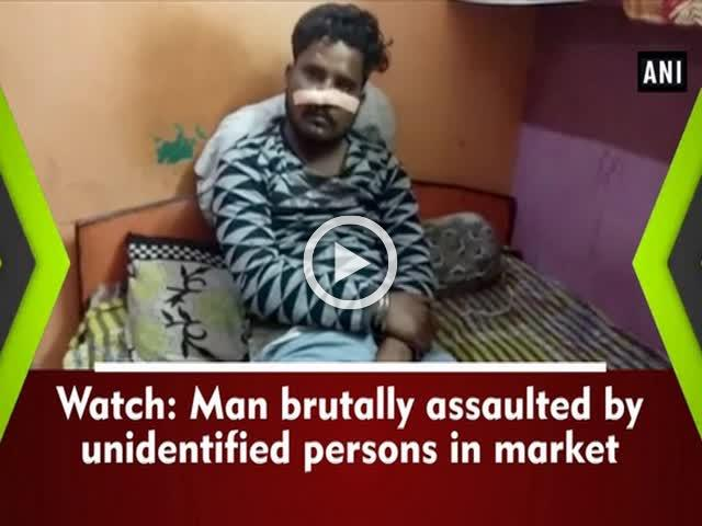 Watch: Man brutally assaulted by unidentified persons in market