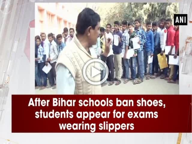 After Bihar schools ban shoes, students appear for exams wearing slippers