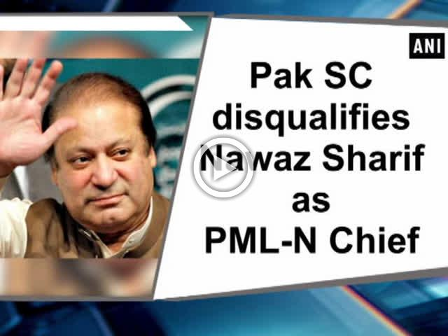 Pak SC disqualifies Nawaz Sharif as PML-N Chief