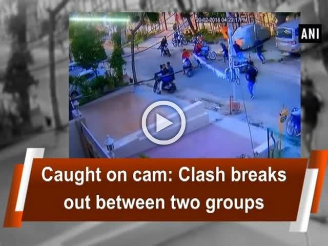 Caught on cam: Clash breaks out between two groups