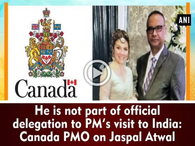 He is not part of official delegation to PM's visit to India: Canada PMO