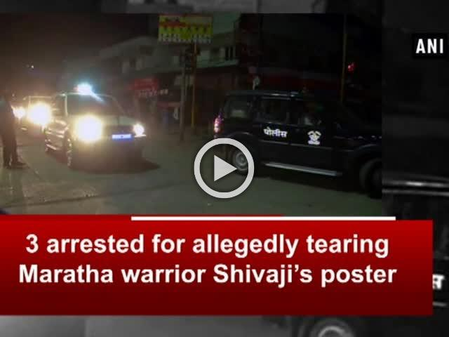 3 arrested for allegedly tearing Maratha warrior Shivaji's poster