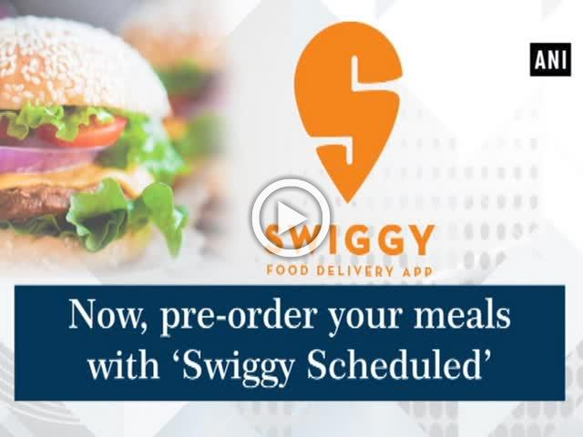Now, pre-order your meals with 'Swiggy Scheduled'