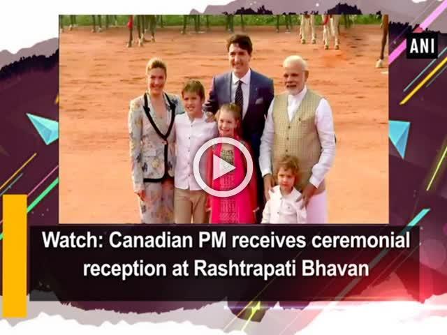 Watch: Canadian PM receives ceremonial reception at Rashtrapati Bhavan