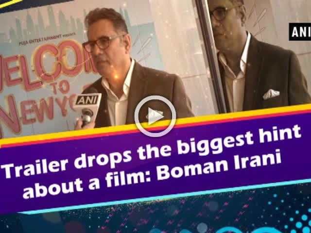 Trailer drops the biggest hint about a film: Boman Irani