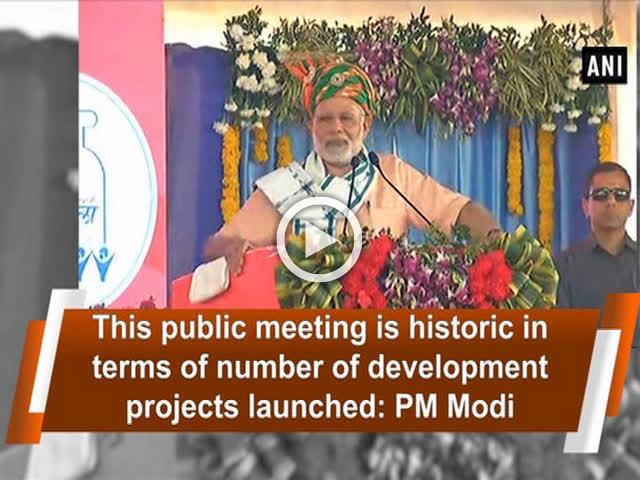 This public meeting is historic in terms of number of development projects launched: PM Modi