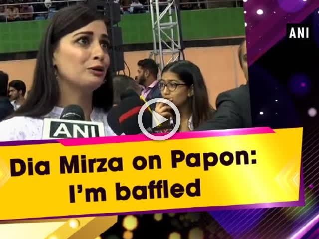 Dia Mirza on Papon: I'm, baffled