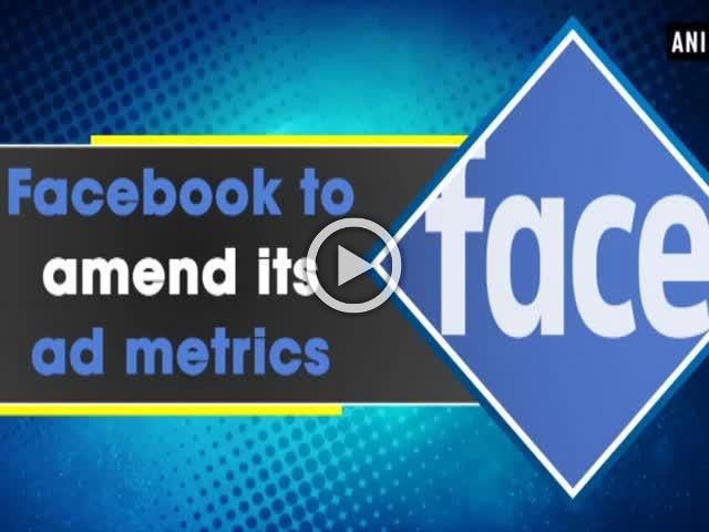 Facebook to amend its ad metrics