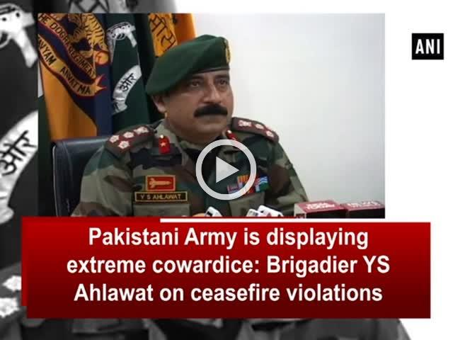 Pakistani Army is displaying extreme cowardice: Brigadier YS Ahlawat on ceasefire violations