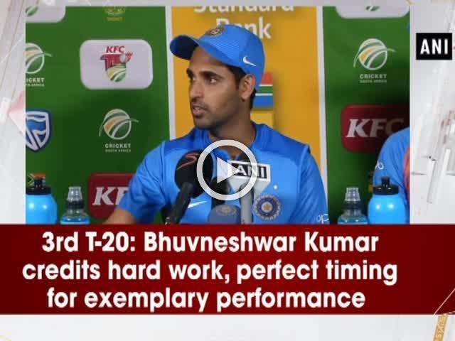 3rd T-20: Bhuvneshwar Kumar credits hard work, perfect timing for exemplary performance