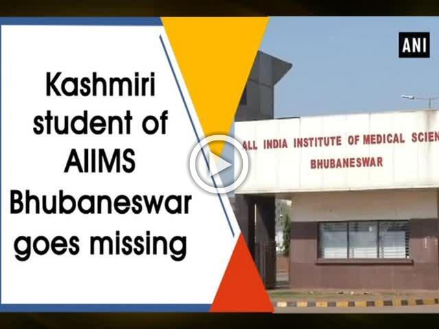 Kashmiri student of AIIMS Bhubaneswar goes missing