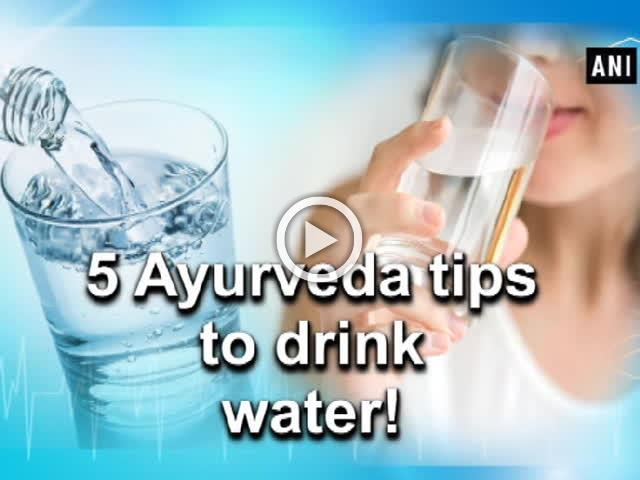5 Ayurveda tips to drink water!