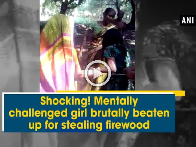 Shocking! Mentally challenged girl brutally beaten up for stealing firewood