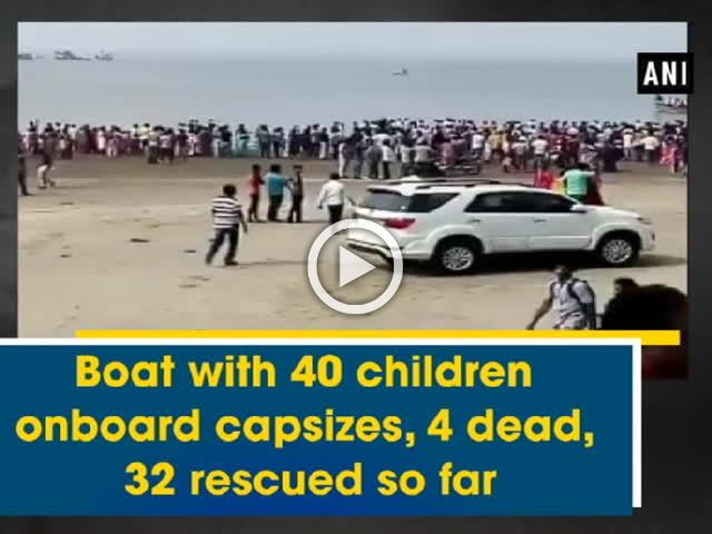 Boat with 40 children onboard capsizes, 4 dead, 32 rescued so far