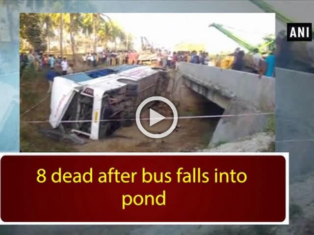 8 dead after bus falls into pond
