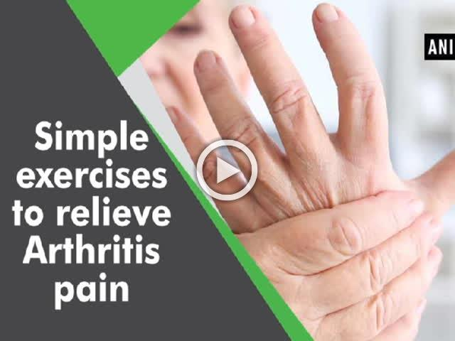 Simple exercises to relieve Arthritis pain