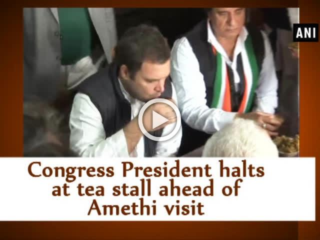 Congress President halts at tea stall ahead of Amethi visit