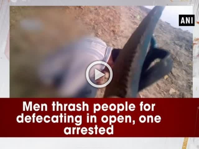 Men thrash people for defecating in open, one arrested