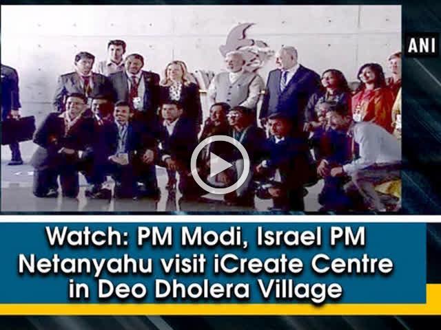 Watch: PM Modi, Israel PM Netanyahu visit iCreate Centre in Deo Dholera Village