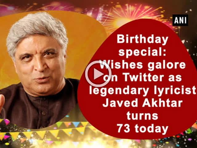 Birthday special: Wishes galore on Twitter as legendary lyricist Javed Akhtar turns 73 today