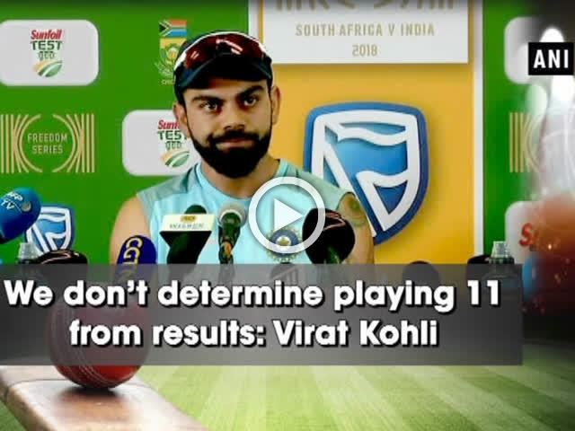 We don't determine playing 11 from results: Virat Kohli