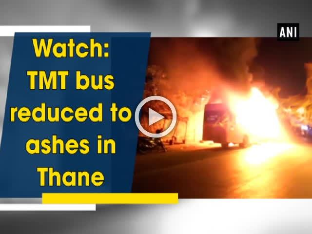 Watch: TMT bus reduced to ashes in Thane