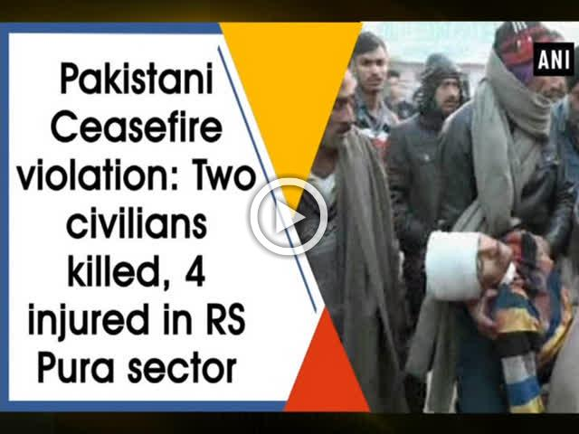 Pakistani Ceasefire violation: Two civilians killed, 4 injured in RS Pura sector