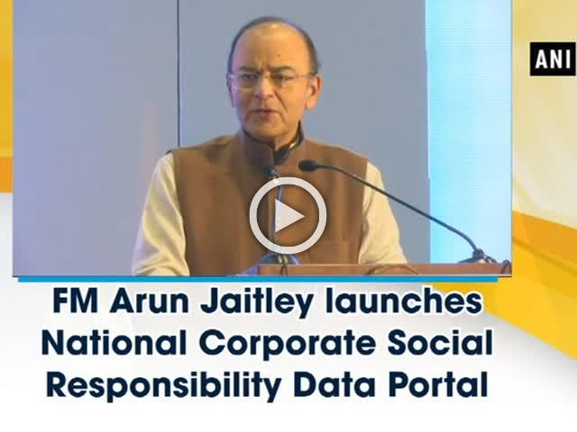 FM Arun Jaitley launches National Corporate Social Responsibility Data Portal