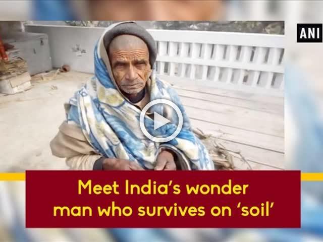 Meet India's wonder man who survives on 'soil'