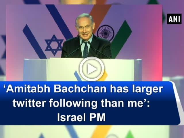 'Amitabh Bachchan has larger twitter following than me': Israel PM