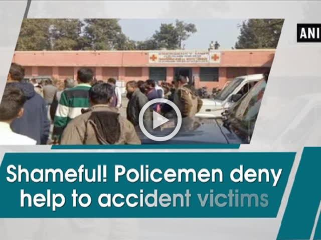 Shameful! Policemen deny help to accident victims