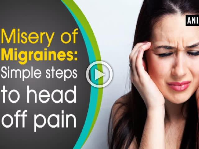 Misery of Migraines: Simple steps to head off pain