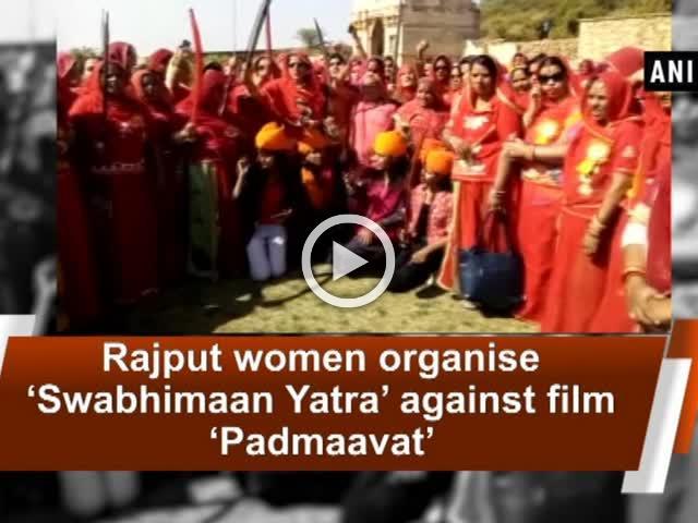 Rajput women organise 'Swabhimaan Yatra' against film 'Padmaavat'