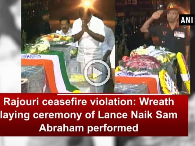 Rajouri ceasefire violation: Wreath laying ceremony of Lance Naik Sam Abraham performed