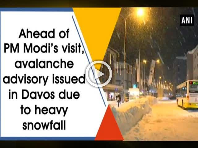 Ahead of PM Modi's visit, avalanche advisory issued in Davos due to heavy snowfall