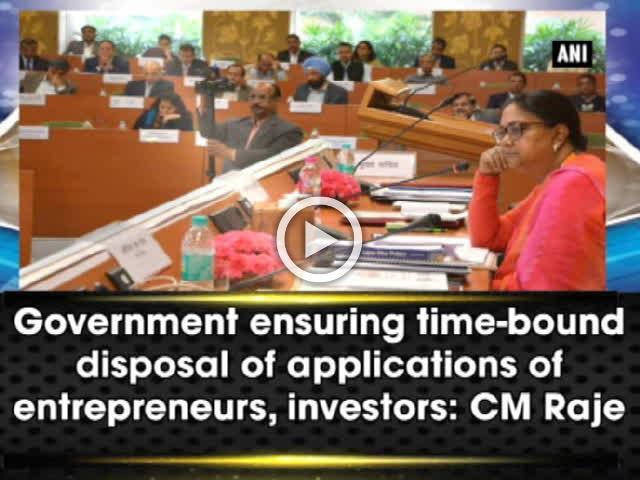 Government ensuring time-bound disposal of applications of entrepreneurs, investors: CM Raje