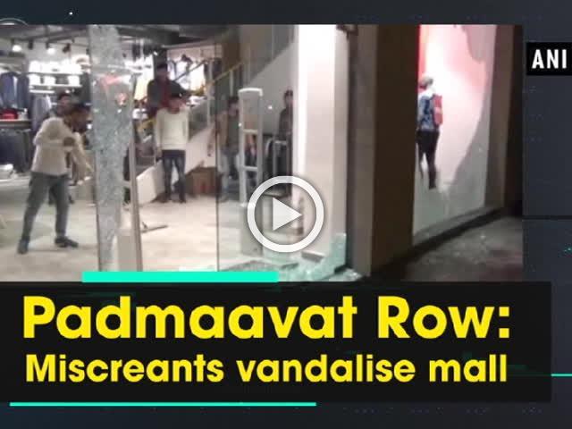 Padmaavat Row: Miscreants vandalise mall