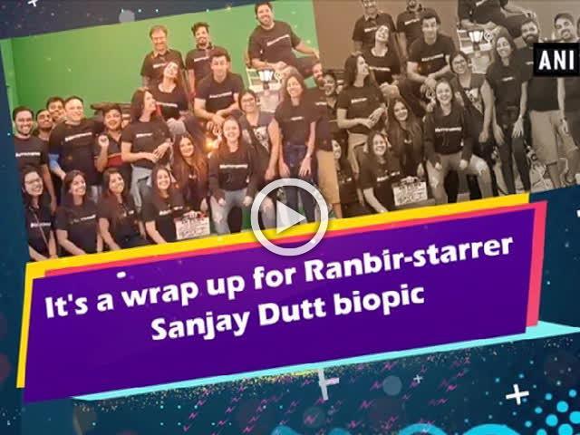 It's a wrap up for Ranbir-starrer Sanjay Dutt biopic