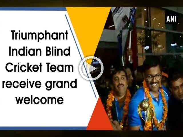 Triumphant Indian Blind Cricket Team receive grand welcome
