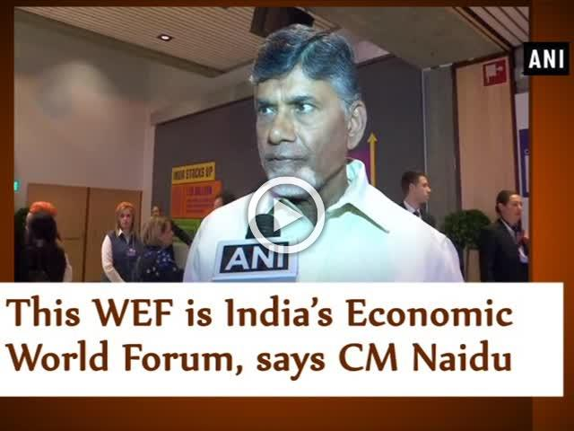This WEF is India's Economic World Forum, says CM Naidu