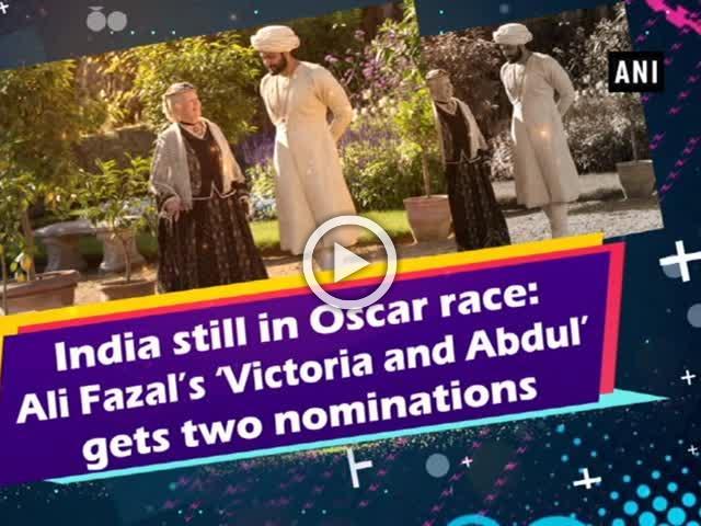 India still in Oscar race: Ali Fazal's 'Victoria and Abdul' gets two nominations