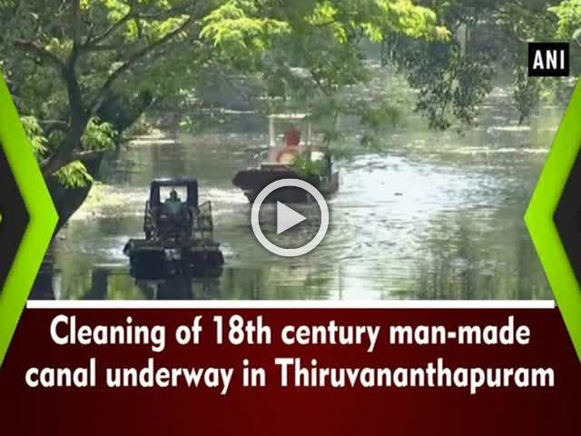 Cleaning of 18th century man-made canal underway in Thiruvananthapuram