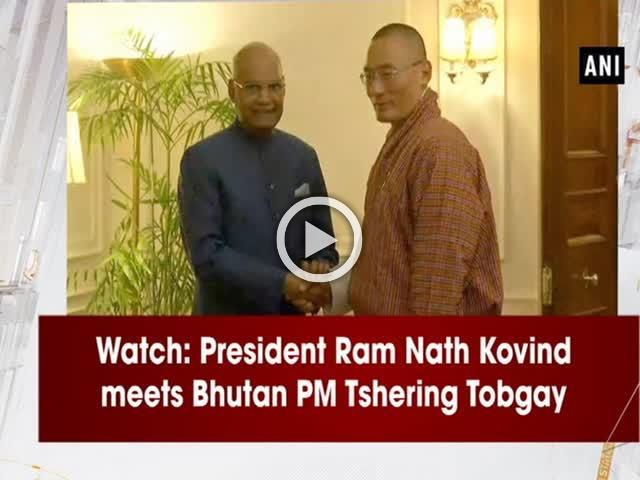 Watch: President Ram Nath Kovind meets Bhutan PM Tshering Tobgay