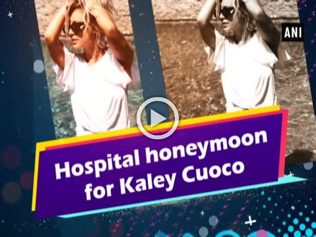 Hospital honeymoon for Kaley Cuoco