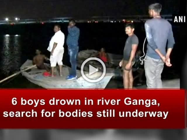 6 boys drown in river Ganga, search for bodies still underway