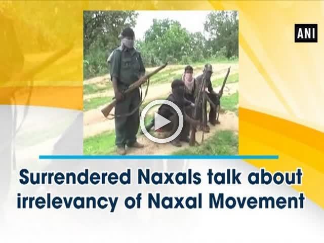 Surrendered Naxals talk about irrelevancy of Naxal Movement