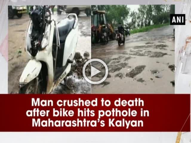 Man crushed to death after bike hits pothole in Maharashtra's Kalyan