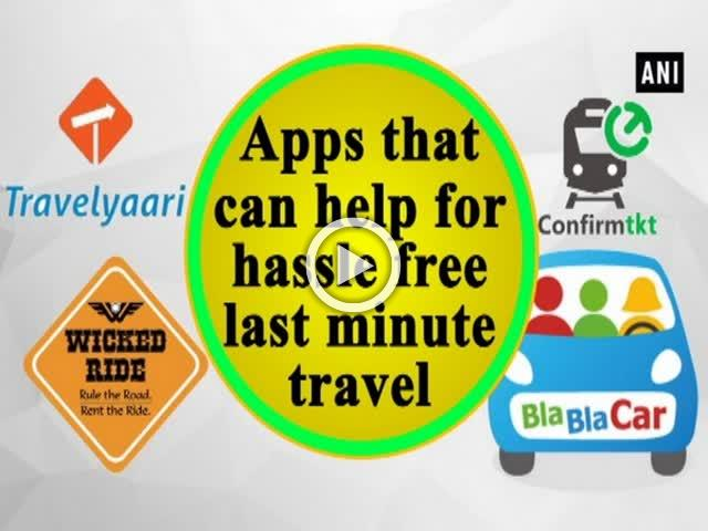 Apps that can help for hassle free last minute travel