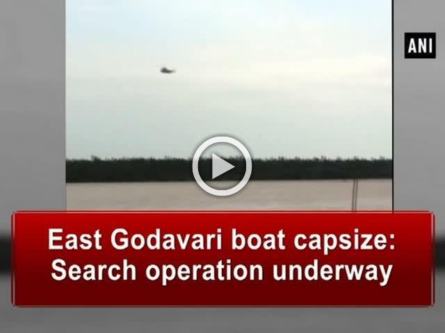 East Godavari boat capsize: Search operation underway